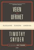 """""""Veien til ufrihet - Russland, Europa, Amerika"""" av Timothy Snyder"""
