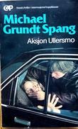"""""""Aksjon Ullersmo"""" av Michael Grundt Spang"""