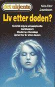 """""""Liv etter døden?"""" av Nils-Olof Jacobson"""