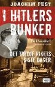 """""""I Hitlers bunker - det tredje rikets siste dager"""" av Joachim Fest"""