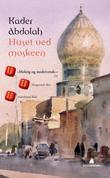 """""""Huset ved moskeen"""" av Kader Abdolah"""