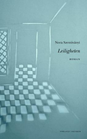 """Leiligheten - roman"" av Nora Szentiványi"