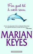 """""""For god til å være sann"""" av Marian Keyes"""