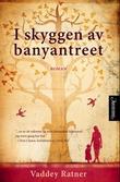 """""""I skyggen av banyantreet"""" av Vaddey Ratner"""