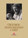 """""""Oktober-eksplosjonen i NKP - årsaker og omstendigheter i forbindelse med sprengningen av Norges kommunistiske parti i oktober 1949"""" av Leif Vetlesen"""