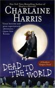 """Dead to the World (Southern Vampire Mysteries, Book 4) (Mass Market Paperback)"" av Charlaine Harris"