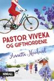"""""""Pastor Viveka og giftmordene"""" av Annette Haaland"""