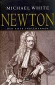 """""""Isaac Newton - den siste trollmannen"""" av Michael White"""