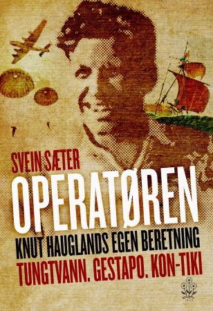 """""""Operatøren - Knut Hauglands egen beretning"""" av Knut Haugland"""