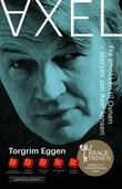 """""""Axel - fra smokken til ovnen"""" av Torgrim Eggen"""