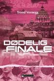 """""""Dødelig finale"""" av Trond Vernegg"""