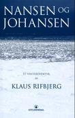 """""""Nansen og Johansen - et vintereventyr"""" av Klaus Rifbjerg"""