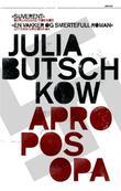 """Apropos Opa"" av Julia Butschkow"