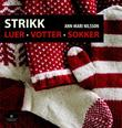 """""""Strikk luer, votter, sokker"""" av Ann-Mari Nilsson"""
