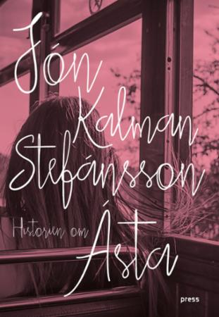 """""""Historien om Ásta - hvor drar man om det ikke finnes noen vei ut av verden?"""" av Jón Kalman Stefánsson"""