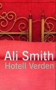 """""""Hotell Verden"""" av Ali Smith"""