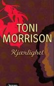 """""""Kjærlighet"""" av Toni Morrison"""
