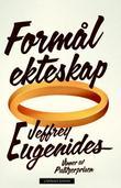 """Formål ekteskap"" av Jeffrey Eugenides"