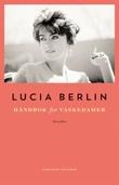 """""""Håndbok for vaskedamer noveller i utvalg"""" av Lucia Berlin"""