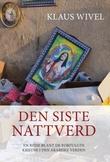 """""""Den siste nattverd - en reise blant de forfulgte kristne i den arabiske verden"""" av Klaus Wivel"""