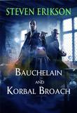 """Bauchelain and Korbal Broach - Three Short Novels of the Malazan Empire, Volume One (Malazan Empire Novels)"" av Steven Erikson"