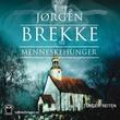 """""""Menneskehunger"""" av Jørgen Brekke"""