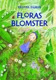 """""""Floras blomster"""" av Kristina Digman"""