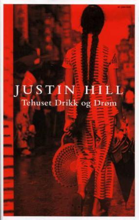 """""""Tehuset Drikk og Drøm"""" av Justin Hill"""