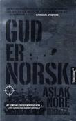 """""""Gud er norsk - soldatene fra fredsnasjonen"""" av Aslak Nore"""