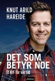 """""""Det som betyr noe"""" av Knut Arild Hareide"""