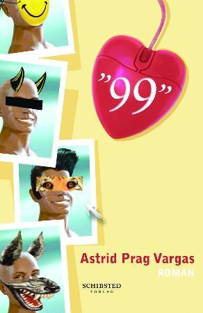 """""""99 - en roman om den elektroniske jakten på kjærligheten"""" av Astrid Prag Vargas"""