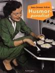 """""""Husmorparadiset - eit tilbakeblikk på husmora i 1950- og 60-åra"""" av Anna Jorunn Avdem"""