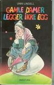 """""""Gamle damer legger ikke egg"""" av Unni Lindell"""