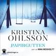 """""""Papirgutten"""" av Kristina Ohlsson"""