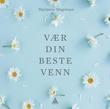 """""""Vær din beste venn"""" av Marianne Magelssen"""