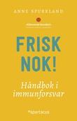 """""""Frisk nok - håndbok i immunforsvar"""" av Anne Spurkland"""