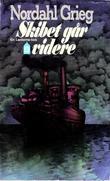 """""""Skipet går videre"""" av Nordahl Grieg"""