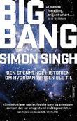 """""""Big Bang tidenes viktigste vitenskapelige oppdagelse og hvorfor du bør kjenne til den"""" av Simon Singh"""