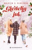 """""""Gledelig jul"""" av Kristin S. Ålovsrud"""