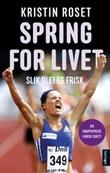 """""""Spring for livet - slik blei eg frisk"""" av Kristin Roset"""