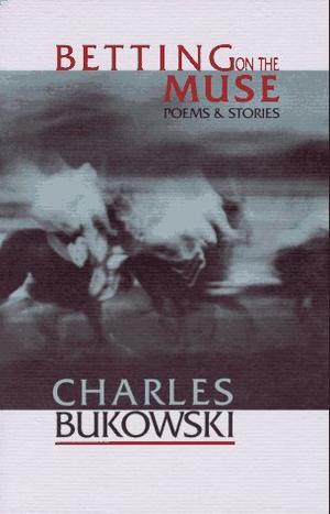 """""""Betting on the Muse"""" av Charles Bukowski"""