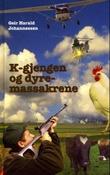 """""""K-gjengen og dyremassakrene"""" av Geir Harald Johannessen"""