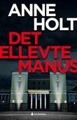 """""""Det ellevte manus en Hanne Wilhelmsen-roman"""" av Anne Holt"""