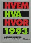 """""""Hvem hva hvor 1993 - Aftenpostens aktuelle oppslagsbok"""" av Aftenposten"""