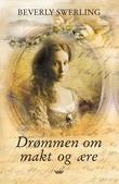 """""""Drømmen om makt og ære - en roman om krig og begjær på gamle Manhattan"""" av Beverly Swerling"""