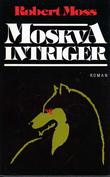 """Moskva intriger"" av Robert Moss"