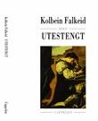 """""""Utestengt - dikt"""" av Kolbein Falkeid"""
