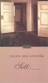"""""""Sett"""" av Ellen Iris Lindvåg"""