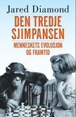 """""""Den tredje sjimpansen - menneskets evolusjon og framtid"""" av Jared Diamond"""