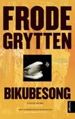 """""""Bikubesong - roman"""" av Frode Grytten"""